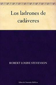 Los ladrones de cadáveres par Robert Louis Stevenson