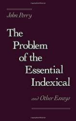 The Problem of the Essential Indexical: And Other Essays by John Perry (1996-09-01)