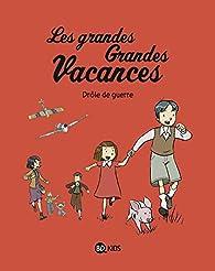 Les grandes grandes vacances, tome 1: Drôle de guerre par Gwenaëlle Boulet