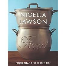 Feast: Food that Celebrates Life by Nigella Lawson (2004-10-04)