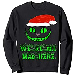 We're all mad here Weihnachtspullover ugly christmas Sweatshirt