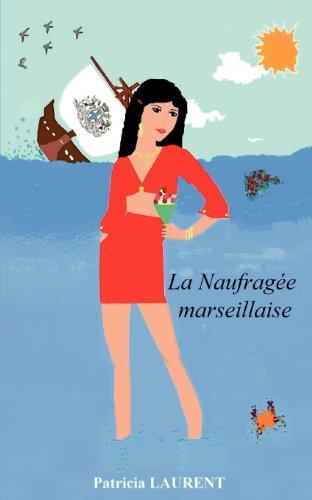 La Naufragée marseillaise par Patricia Laurent