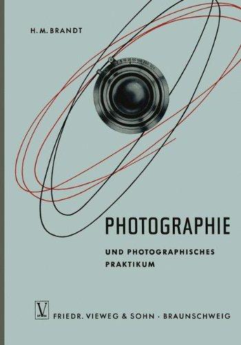 Photographie und Photographisches Praktikum (Die neue Fachbuchreihe für drogistische Ausbildung, Band 6)