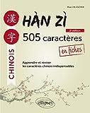 Hàn zì - 505 caractères chinois en fiches - 2e édition