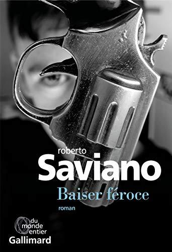 Baiser féroce par  Roberto Saviano