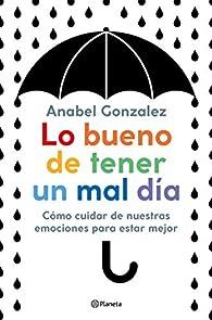 Lo bueno de tener un mal día par Anabel Gonzalez