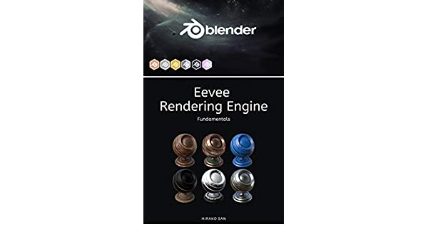 Blender Eevee Rendering Engine: Fundamentals eBook: Hirako San