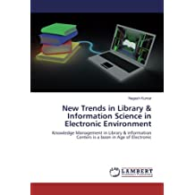 New Trends in Library & Information Science in Electronic Environment: Knowledge Management in Library & information Centers is a boon in Age of Electronic