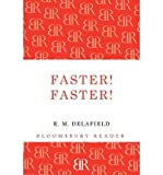 [(Faster! Faster!)] [ By (author) E. M. Delafield ] [August, 2012]