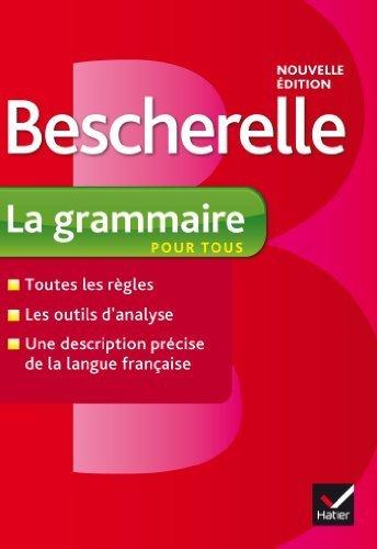 Bescherelle La grammaire pour tous: Ouvrage de reference sur la grammaire francaise (French Edition) by Bescherelle (2013-05-26)