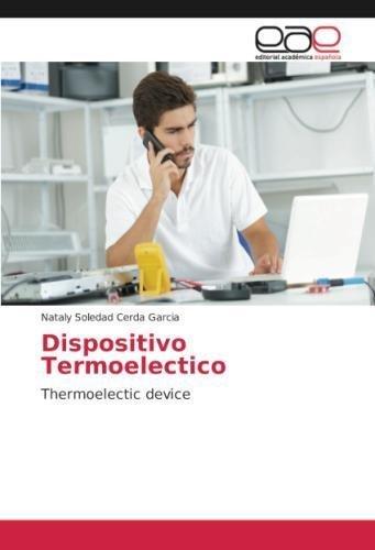 Dispositivo Termoelectico: Thermoelectic device por Nataly Soledad Cerda Garcia