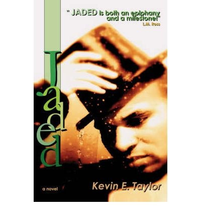 [(Jaded)] [by: Kevin E Taylor]