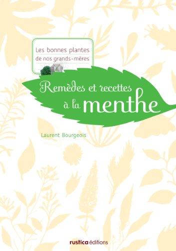 Remèdes et recettes à la menthe par Laurent Bourgeois