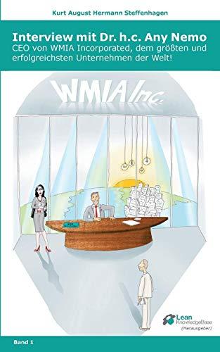 Interview mit Dr. h.c. Any Nemo: CEO von WMIA Incorporated, dem größten und erfolgreichsten Unternehmen der Welt! -