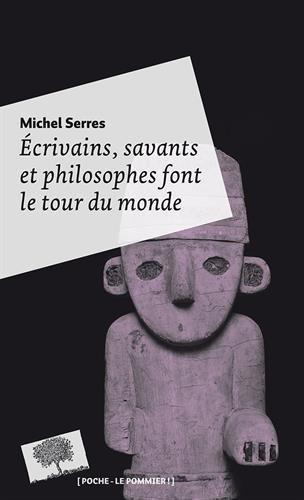 Ecrivains, Savants et Philosophes Font le Tour du Monde