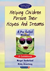 Helping Children Pursue Their Hopes and Dreams: A Guidebook (Helping Children with Feelings) by Margot Sunderland (2001-01-17)