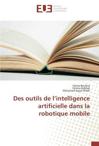 Des outils de l'intelligence artificielle dans la robotique mobile par Fatma Boufera