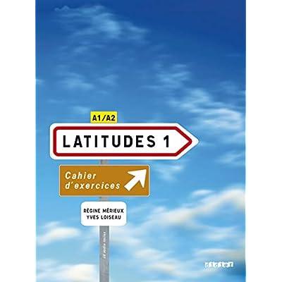 Latitudes 1 A1/A2 : Cahier d'exercices (1CD audio)