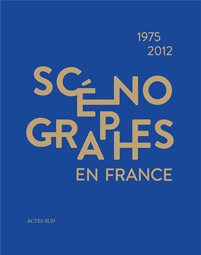 Scnographes en France (1975-2012) : Diversit & mutations