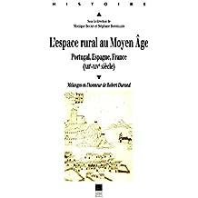 L'espace rural au Moyen Âge: Portugal, Espagne, France (XIIe-XIVe siècle). Mélanges en l'honneur de Robert Durand