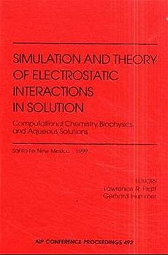 Simulation and Theory of Electrostatic Interactions in Solution: Computational Chemistry, Biophysics and Aqueous Solutions: Santa Fe, New Mexico, USA, ... 1999 (AIP Conference Proceedings, Band 492)
