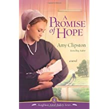 A Promise of Hope (Kauffman Amish Bakery) by Amy Clipston (2010-04-10)