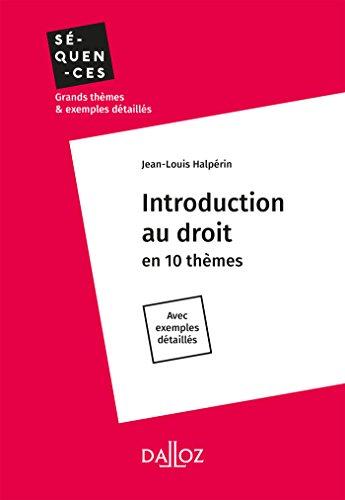 Introduction au droit - Nouveauté: en 10 thèmes par Jean-Louis Halpérin
