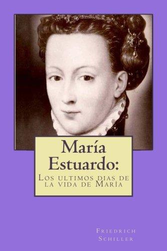María Estuardo:: los ultimos dias de la vida de María