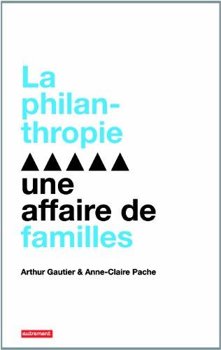 La philanthropie : une affaire de familles par Arthur Gautier