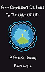 From Depression's Darkness to the Light of Life: A Personal Journey