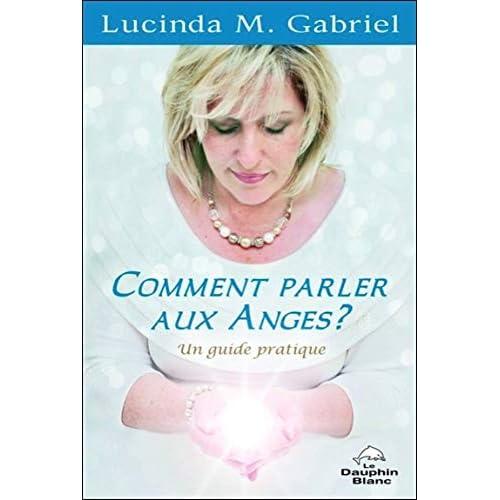 Comment parler aux Anges ? Un guide pratique