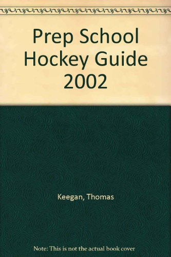 Prep School Hockey Guide 2002 por Thomas Keegan