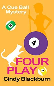 Four Play: A Humorous and Romantic Cozy (Cue Ball Mysteries Book 4) (English Edition) von [Blackburn, Cindy]