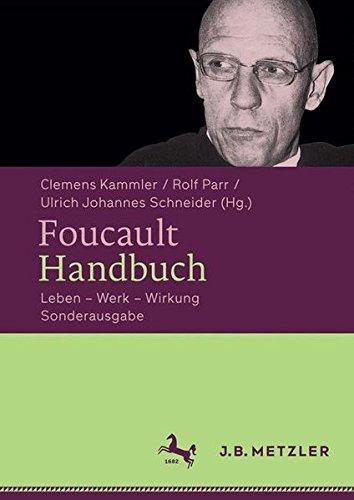 Foucault-Handbuch: Leben – Werk – Wirkung (Handbuch Für Das Leben)