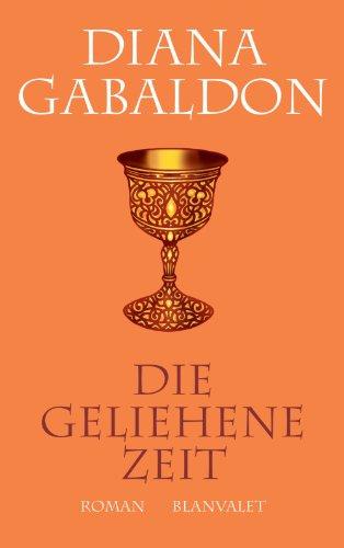 Buchseite und Rezensionen zu 'Die geliehene Zeit: Roman (Die Highland-Saga 2)' von Diana Gabaldon