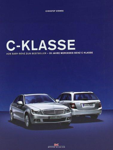 C-Klasse: Vom Baby-Benz zum Bestseller - 25 Jahre Mercedes-Benz C-Klasse