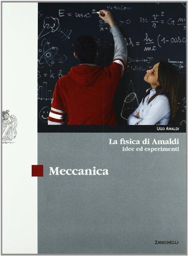 La fisica di Amaldi. Idee ed esperimenti. Meccanica. Con espansione online. Per il Liceo scientifico