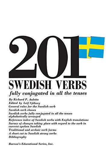 201 Swedish Verbs: Fully Conjugated in All the Tenses (201 Verbs Series) por Richard P. Auletta