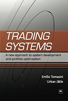 Trading Systems: A new approach to system development and portfolio optimisation by [Tomasini, Emilio, Urban Jaekle]