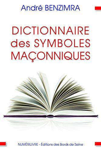 Dictionnaire des symboles maçonniques par andré BENZIMRA