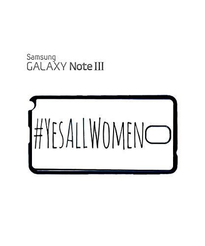 Yes All Women Twitter Tag Funny Mobile Phone Case Samsung Note 3 White Noir