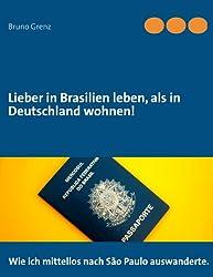 Lieber in Brasilien leben, als in Deutschland wohnen: Wie ich mittellos nach São Paulo auswanderte.