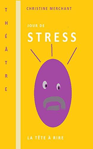 Jour de stress par Christine Merchant