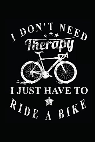 I don´t need Therapy I just have to ride a bike: My Cycling Log Book Journal as Diary and Notebook 120 prefabricated pages por Luca Gerb