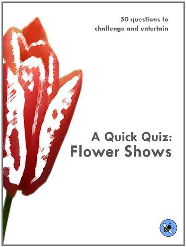 A Quick Quiz: Flower Shows