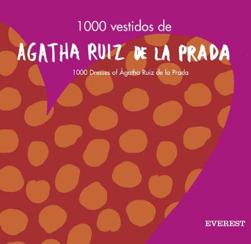 1000 vestidos de Ágatha Ruiz de la Prada//1000 dresses of Ágatha Ruiz de la Prada (Libros de regalo) por Agatha Ruiz de La Prada