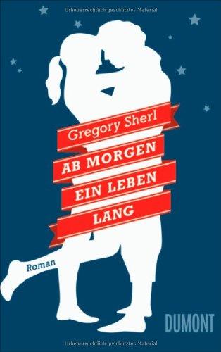 Buchseite und Rezensionen zu 'Ab morgen ein Leben lang' von Gregory Sherl