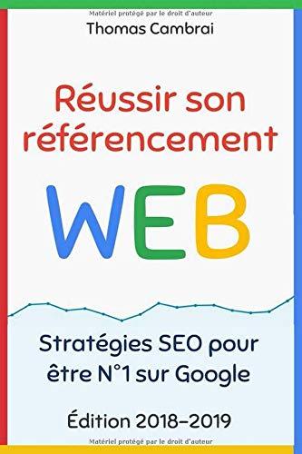 Réussir son référencement Web : Stratégies SEO pour être N°1 sur Google por Thomas Cambrai