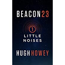 Beacon 23: Part One: Little Noises (Kindle Single)