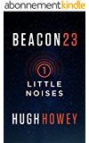 Beacon 23: Part One: Little Noises (Kindle Single) (English Edition)